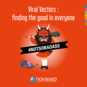Viral Vectors: finding the good in everyone