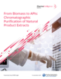 From Biomass to APIs: Chromatographic Purification of Natural Product Extracts