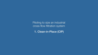 [Kerasep video series 7/8] Piloting to size and industrial cross-flow filtration system / 4 – CIP