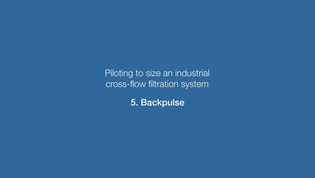 [Kerasep video series 8/8] Piloting to size and industrial cross-flow filtration system / 5 – Backpulse